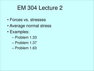 EM 304 Lecture 2