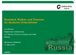 Russland, Risiken und Chancen  für deutsche Unternehmen
