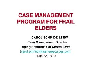 CASE MANAGEMENT PROGRAM FOR FRAIL ELDERS