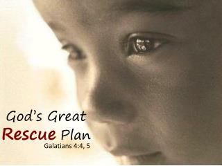 God's Great  Rescue Plan