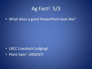 Ag Fact!  5/3