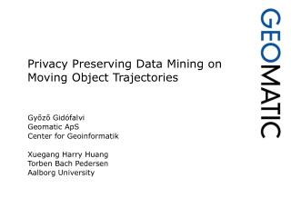 Privacy Preserving Data Mining on  Moving Object Trajectories