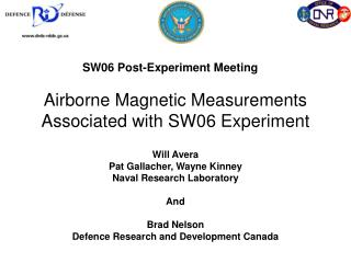 Airborne Magnetic Measurements Associated with SW06 Experiment