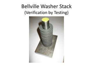 Bellville Washer  Stack (Verification by Testing)