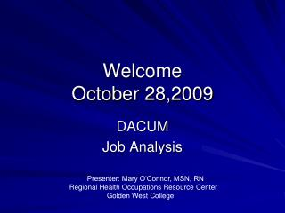 Welcome October  28,2009