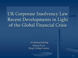 UK Corporate Insolvency Law  Recent Developments in Light of the Global Financial Crisis