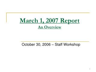 March 1, 2007 Report An Overview