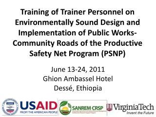 June 13-24, 2011 Ghion Ambassel Hotel Dessé, Ethiopia