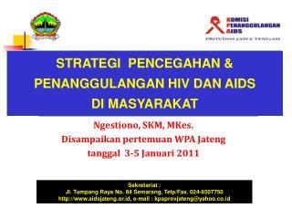 Ngestiono, SKM, MKes. Disampaikan pertemuan WPA Jateng tanggal  3-5 Januari 2011