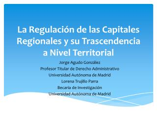 La Regulación de las Capitales  R egionales y su Trascendencia a Nivel  T erritorial