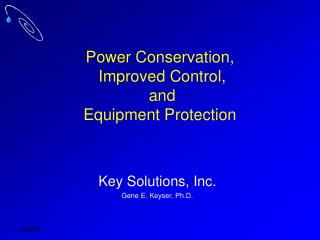 Power Conservation,  Improved Control,  and  Equipment Protection