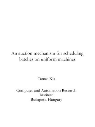 An auction mechanism for scheduling batches on uniform machines
