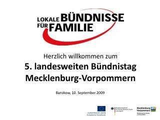 Herzlich willkommen zum  5. landesweiten B�ndnistag Mecklenburg-Vorpommern