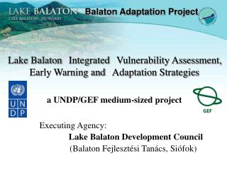 Lake Balaton Integrated Vulnerability Assessment, Early Warning and Adaptation Strategies