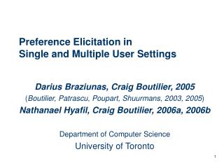 Preference Elicitation in  Single and Multiple User Settings