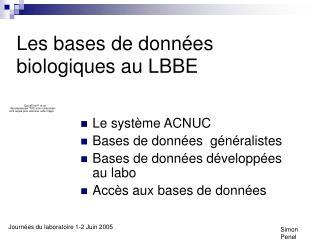 Les bases de donn�es biologiques au LBBE