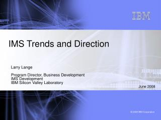 IMS Trends and Direction