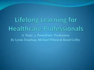 Lifelong Learning for  Healthcare  Professionals