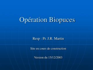 Opération Biopuces