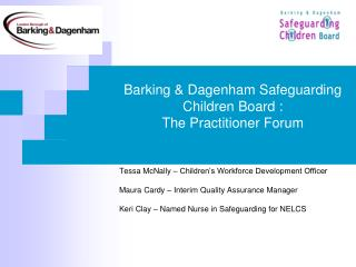 Barking & Dagenham Safeguarding Children Board : The Practitioner Forum