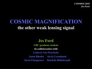 COSMIC MAGNIFICATION the other weak lensing signal