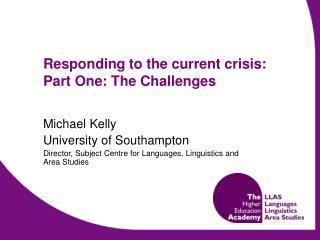 Responding to the current crisis: Part One: The Challenges