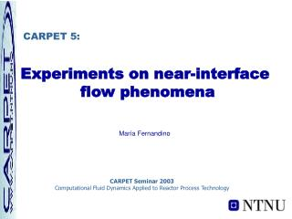 Experiments on near-interface  flow phenomena