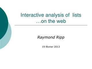 Interactive analysis of  lists …on the web
