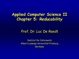Applied Computer Science II Chapter 5:  Reducability