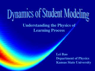 Dynamics of Student Modeling