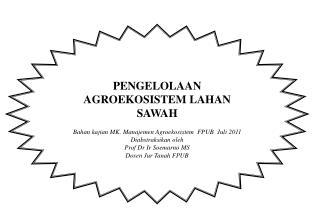PENGELOLAAN AGROEKOSISTEM LAHAN SAWAH Bahan kajian MK. Manajemen Agroekosistem  FPUB  Juli 2011