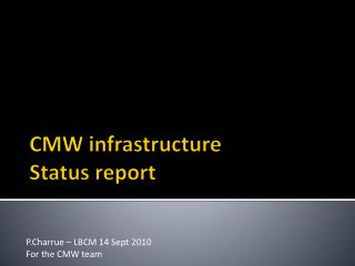 CMW infrastructure Status report