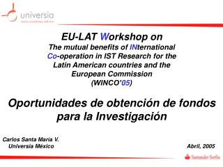 EU-LAT  W orkshop on The mutual benefits of  IN ternational Co -operation in IST Research for the