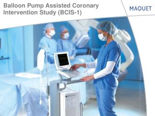Balloon Pump Assisted Coronary Intervention Study (BCIS-1)