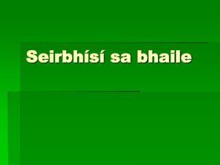 Seirbhísí sa bhaile