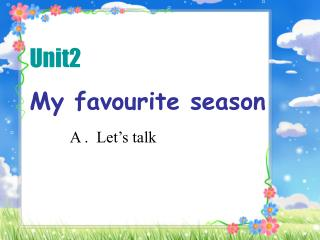 Unit2 My favourite season