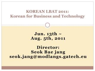 KOREAN LBAT 2011:  Korean for Business and Technology