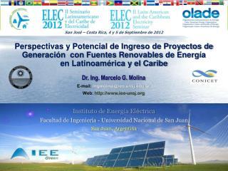 Dr. Ing. Marcelo G. Molina E-mail: mgmolina@iee.unsj.ar Web:  iee-unsj