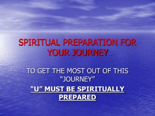 SPIRITUAL PREPARATION FOR YOUR JOURNEY
