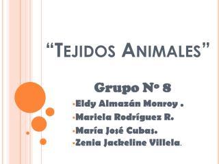 """""""Tejidos Animales"""""""
