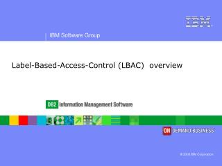 Label-Based-Access-Control (LBAC)  overview