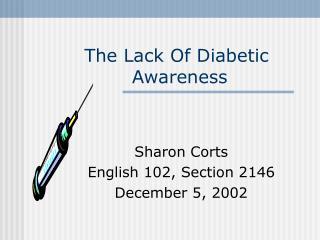 The Lack Of Diabetic         Awareness