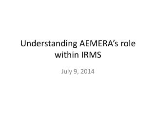 Understanding AEMERA's role within IRMS
