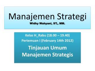 Manajemen Strategi Widhy Wahyani, ST., MM.