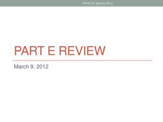 Part E review
