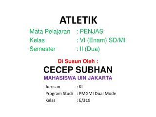 Di Susun Oleh :  CECEP SUBHAN MAHASISWA UIN JAKARTA