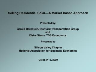 Selling Residential Solar—A Market Based Approach Presented by: