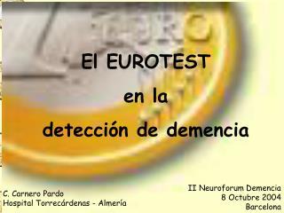 El EUROTEST  en la  detecci n de demencia