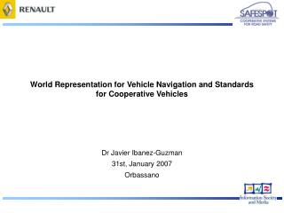 World Representation for Vehicle Navigation and Standards for Cooperative Vehicles