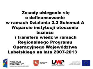 Zasady ubiegania się  o dofinansowanie  w ramach Działania 2.3 Schemat A